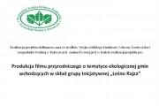"""Produkcja filmu przyrodniczego o tematyce ekologicznej gmin wchodzących w skład grupy Inicjatywnej """"Leśno Rajza"""""""